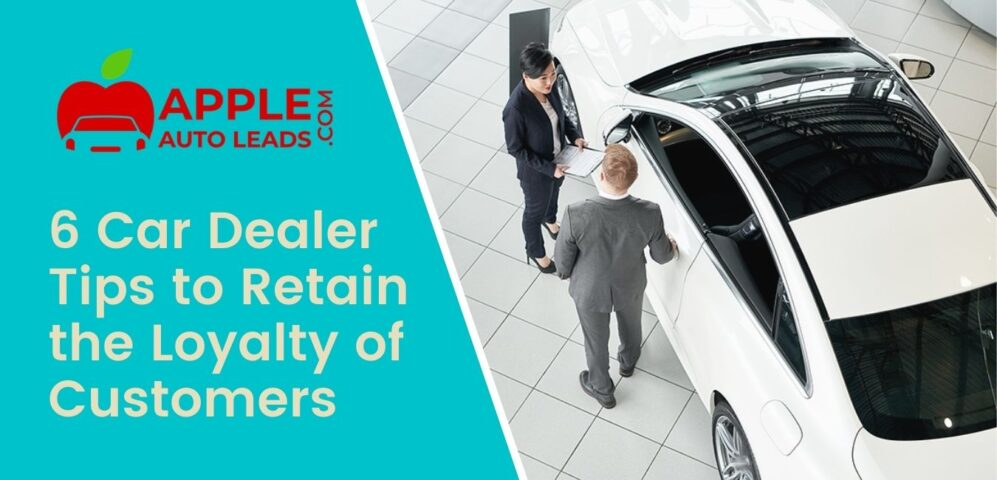 6 Car Dealer Tips to Retain the Loyalty of Customers 1